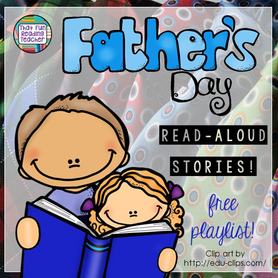 Father's Day stories read aloud - fun, free playlist on That Fun Reading Teacher.com!