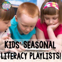 Kids' seasonal literacy playlists That Fun Reading Teacher.com!