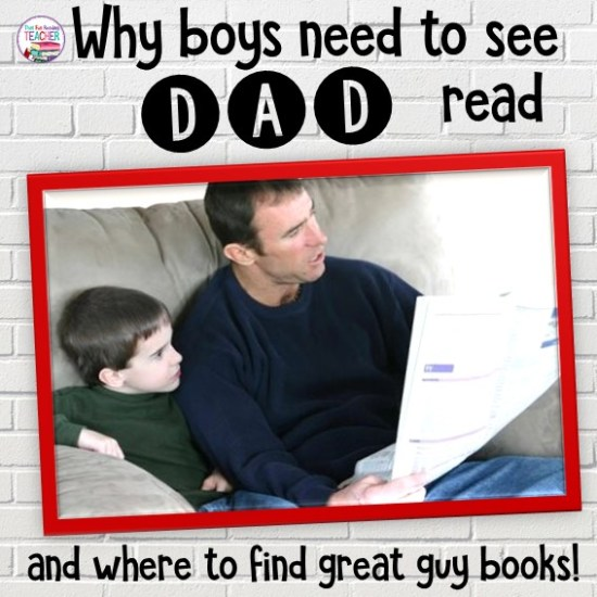 Why boys need to see dad read - plus how and where to find great guy books! #education #literacy #boys #thatfunreadingteacher #teachingboys