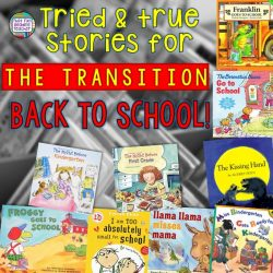 Tried and true stories for the transition back to school: K-2!