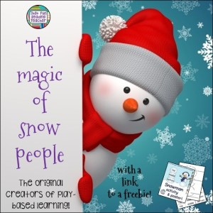 The magic of snow people - the original creators of play-based learning!