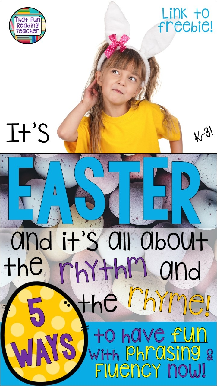 Looking for fun phrasing and fluency ideas? Five ways to shake things up with fun Easter-themed rhythm and rhyme! | That Fun Reading Teacher