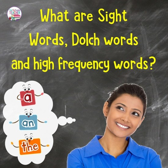 What are Sight Words, Dolch words and high frequency words