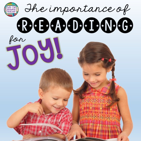 Research behind the importance of reading for joy! | That Fun Reading Teacher.com