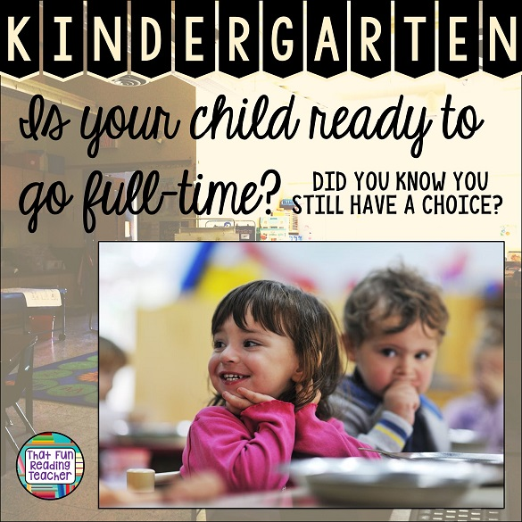 Is your child ready to go to kindergarten full-time? Did you know you still have a choice?