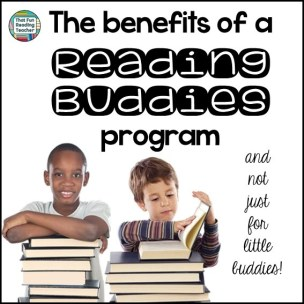 The benefits of a Reading Buddies program and not just the little buddies! | ThatFunReadingTeacher.com