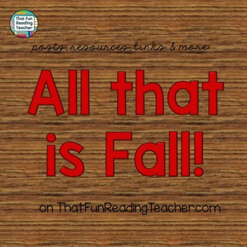 All that is Fall literacy posts, resources and links on ThatFunReadingTeacher.com