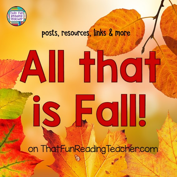 Autumn / Fall literacy posts, resources and links on ThatFunReadingTeacher.com