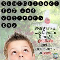 Remembrance Day and Veterans Day - Giving children a way to relate through gratitude and a commitment to peace