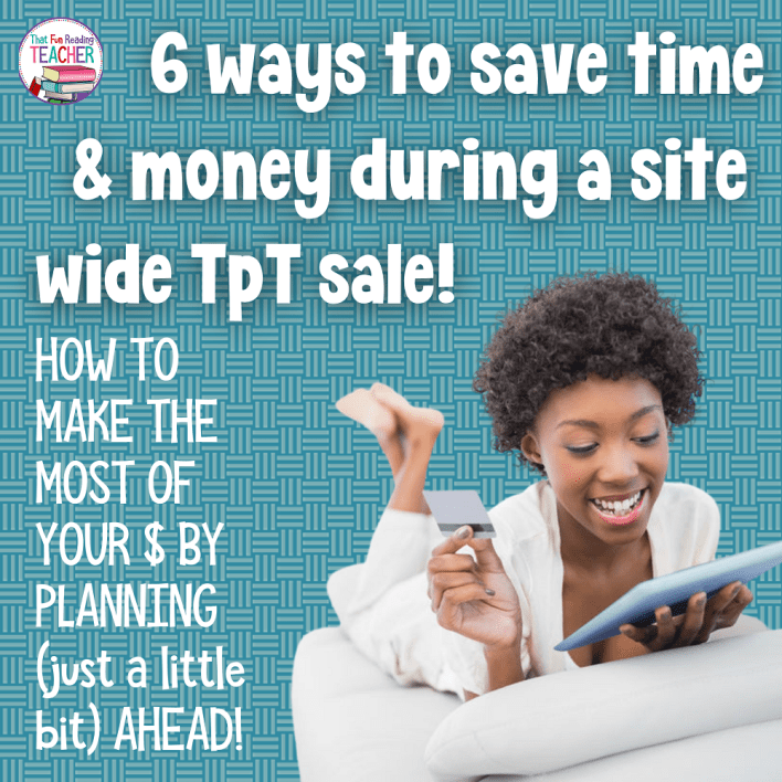 Six ways to save time and money during a TpT sale