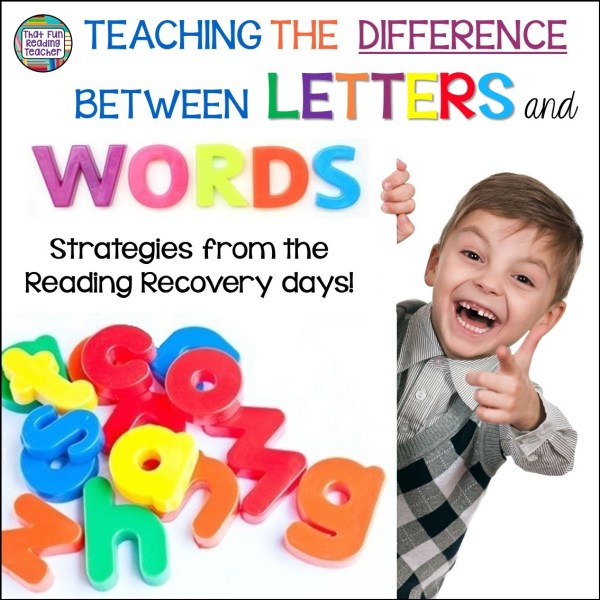 Teaching the difference between letters and words - strategies for addressing this often missed confusion and how I use them in the classroom!  #letters #words #earlylearning #earlyliteracy #ThatFunReadingTeacher