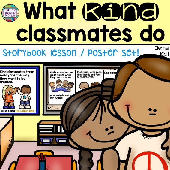 What Kind Classmates Do - Storybook lesson and posters set $ #kindness #education #classrules #schoolroutines #iteach #teaching #kindergarten
