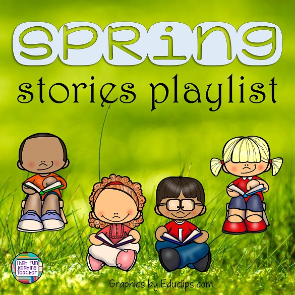 Read-Aloud Stories to Celebrate Spring!
