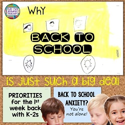 Why back to school is just such a big deal: Priorities for the 1st week back with K-1s and tips for dealing with BTS anxiety #bts #anxiety #teaching #parenting