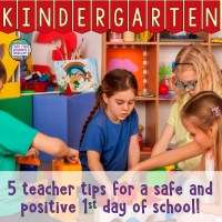 5 Kindergarten teacher tips for a safe & positive 1st day of school!