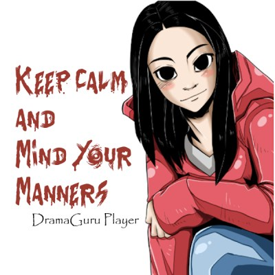 dramaguru player keep calm and mind your manners