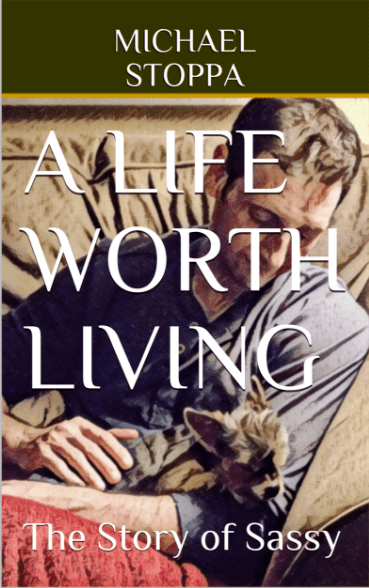 A Life Worth Living – The Story of Sassy