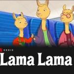 Lama Lama, Netflix, kinderserie, kinderseries, schermtijd, kijktip, kijktips, thuisblijftip, kleuterserie