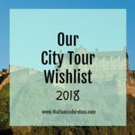 Our 2018 UK City Tour Wishlist
