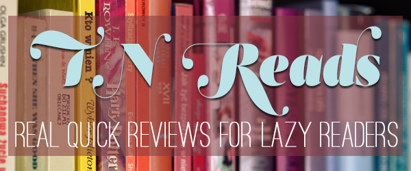 #TNReads: Real Quick Book Reviews for Lazy Readers