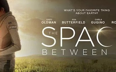The Space Between Us- see it today!