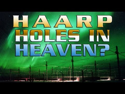 Holes in Heaven:  HAARP and Advances in Tesla Technology – FREE MOVIE