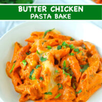 "Front view of Butter Chicken Pasta garnished with chopped coriander on a white plate. Small bowl with coriander and dish with the pasta bake in the back. Text overlay ""Butter Chicken Pasta Bake""."