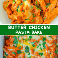 "Front view of Butter Chicken Pasta Bake on a plate and in a long baking dish. Text overlay ""Butter Chicken Pasta Bake""."