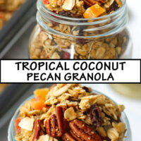 "Front and top view of granola in mason jar. Text overlay ""Tropical Coconut Pecan Granola""."