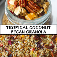 "Top front view of granola in mason jar, and close up of granola spread on baking tray. Text overlay ""Tropical Coconut Pecan Granola""."