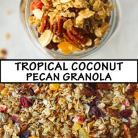 "Top view of granola in mason jar surrounded by clusters, and close up of granola spread on baking tray. Text overlay ""Tropical Coconut Pecan Granola""."