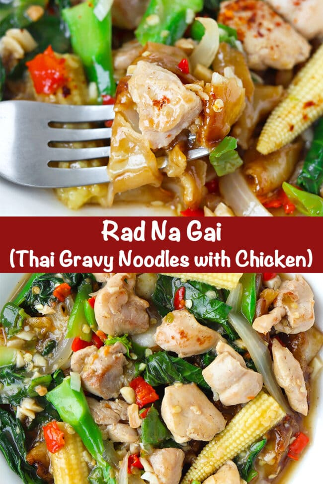 "Fork in plate of fresh flat wide rice noodles dish with chicken and veggies, and top view of plate with noodles dish. Text overlay ""Rad Na Gai (Thai Gravy Noodles with Chicken)"""