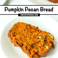 """Two diagonally placed plates with a slice of bread on each. Text overlay """"Pumpkin Pecan Bread"""" and """"thatspicychick.com""""."""