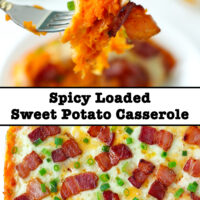 "Slice of cheesy sweet potato mash with bacon and spring onion on a plate and in a dish. Text overlay ""Spicy Loaded Sweet Potato Casserole""."