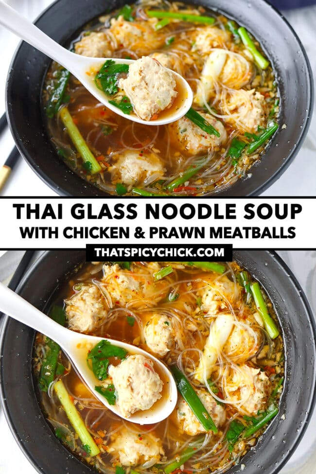 "Front and top view of meatball noodle soup in a bowl with a spoon. Text overlay ""Thai Glass Noodle Soup with Chicken & Prawn Meatballs"" and ""thatspicychick.com""."