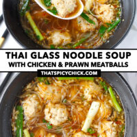 "Front view of spoon with meatball and soup above bowl of noodle soup, and top view of bowl with noodle soup. Text overlay ""Thai Glass Noodle Soup with Chicken & Prawn Meatballs"" and ""thatspicychick.com""."