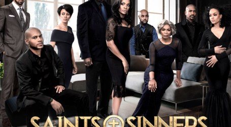 Bounce's Saints & Sinners Finishes #1 in All of Television Ahead of CBS, FOX and NBC and All Cable Networks Sunday Night Among African-Americans 25-54