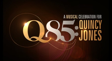 "Q85: A Musical Celebration For Quincy Jones"" Is Set To Air On December 9th, 2018 At 8pm Et"