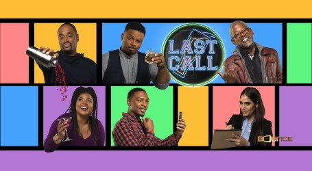 Last Call to Premiere on Bounce Mon. Jan. 14 With Two Episodes Back-to-Back at 9pm and 9:30pm ET