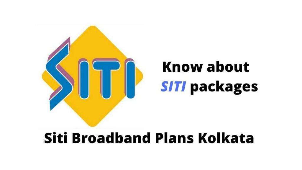 Siti Broadband Plans Kolkata West Bengal List of Packages & Price 2021