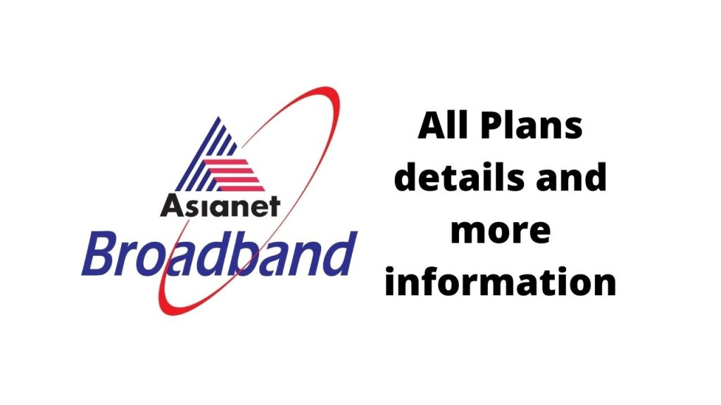 Asianet Broadband Plans Kerala 2021 Best Internet Packages And Details