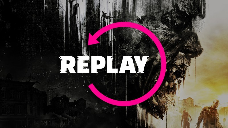 Dying Light – Replay 1