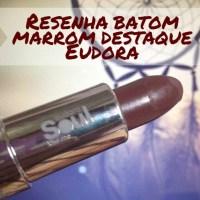 Resenha - Batom marrom destaque Eudora