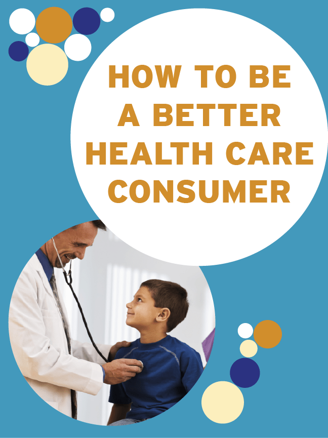 How to Be a Better Health Care Consumer