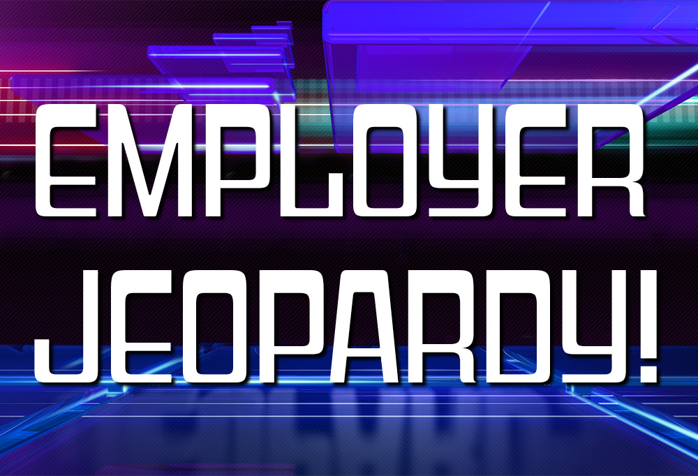 Employer Jeopardy