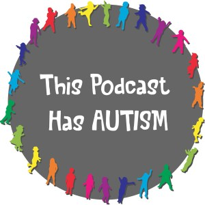 This podcast has autism logo