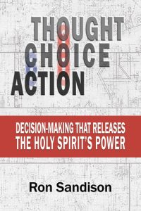 Ron Sandison Thought Choice Action