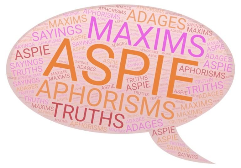 Aspie Aphorisms