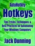 AutoHotkey Hotkey Tips, Tricks, Techniques and Best Practices