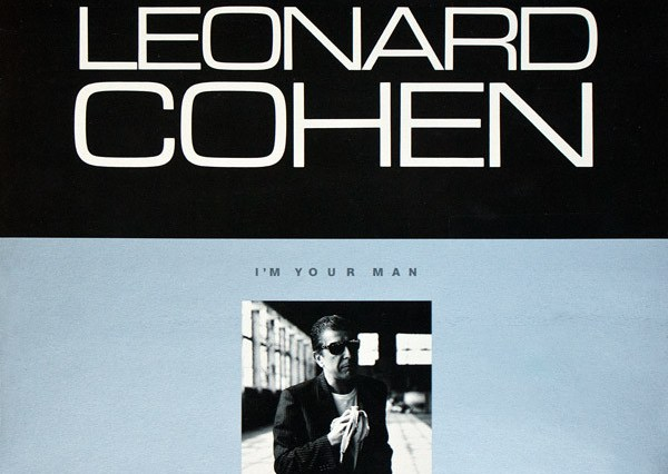 Leonard Cohen Im Your Man